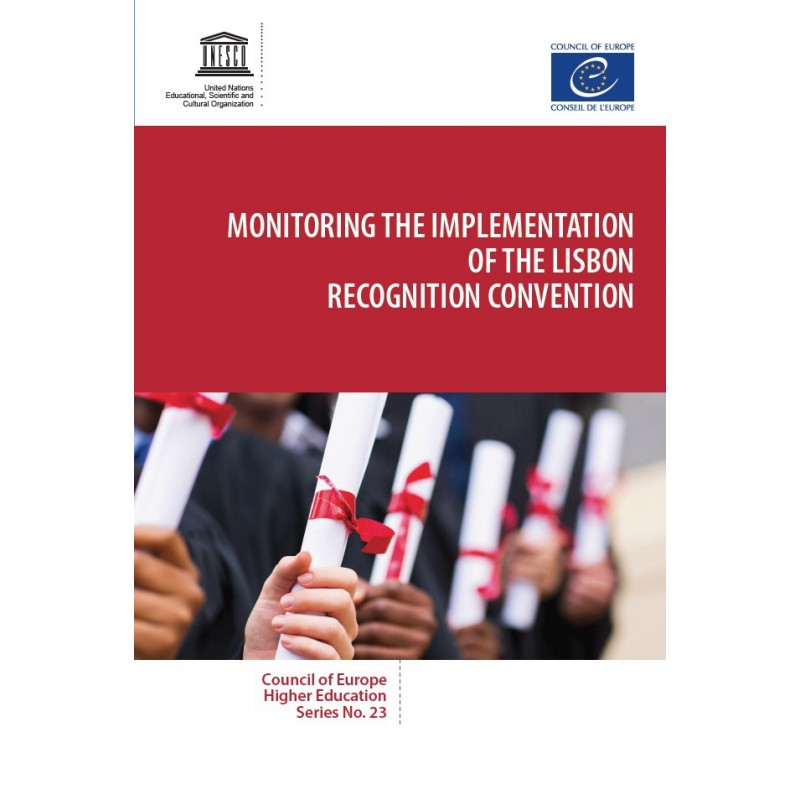 Monitoring the implementation of the Lisbon recognition convention Council of Europe higher educations series no 23